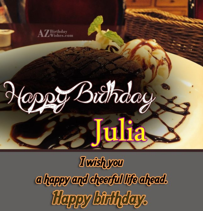 Happy Birthday Julia - AZBirthdayWishes.com