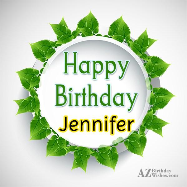 Happy Birthday Jennifer - AZBirthdayWishes.com