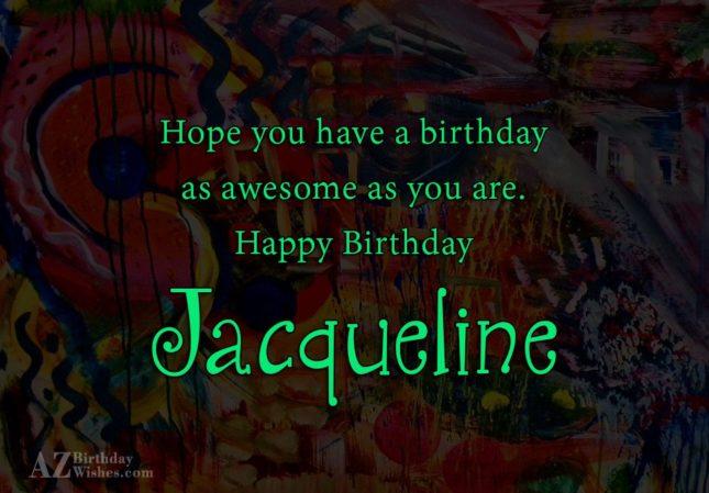 Happy Birthday Jacqueline - AZBirthdayWishes.com