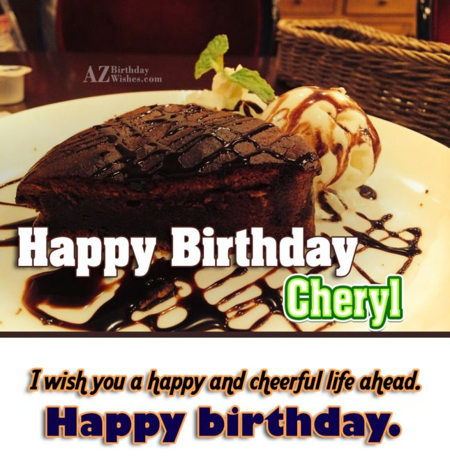 Happy Birthday Cheryl - AZBirthdayWishes.com