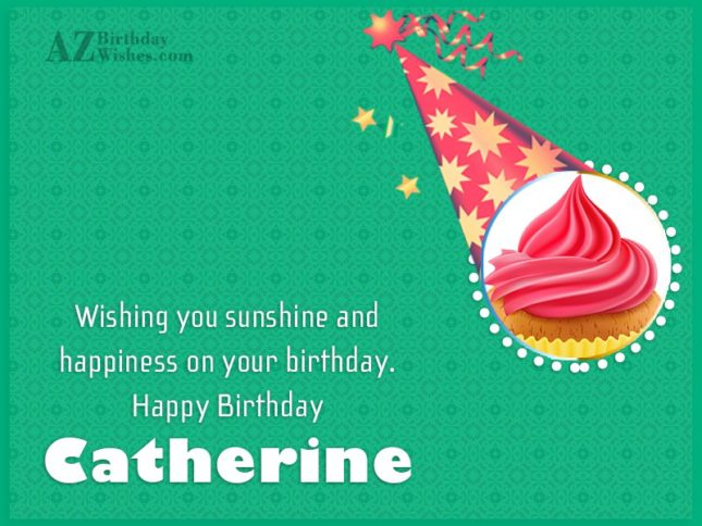 Happy Birthday Catherine - AZBirthdayWishes.com