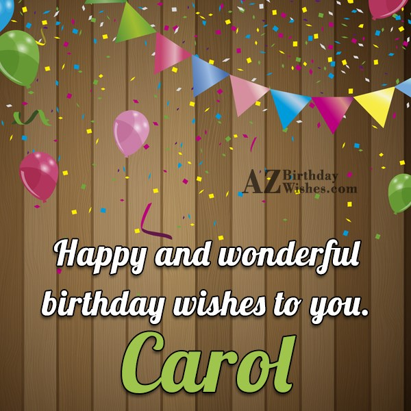 Happy Birthday Carol - AZBirthdayWishes.com