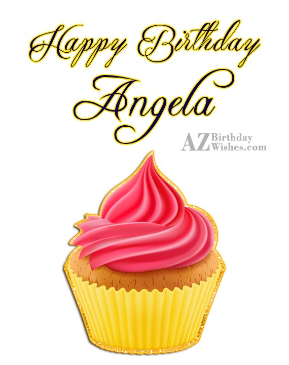 Happy Birthday Angela - AZBirthdayWishes.com