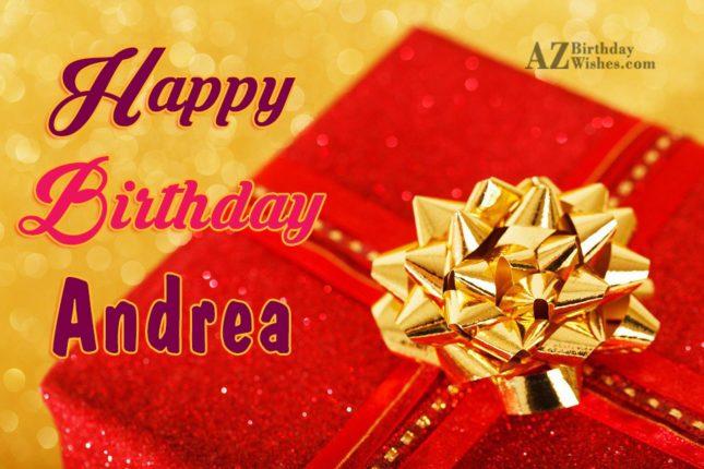 Happy Birthday Andrea - AZBirthdayWishes.com