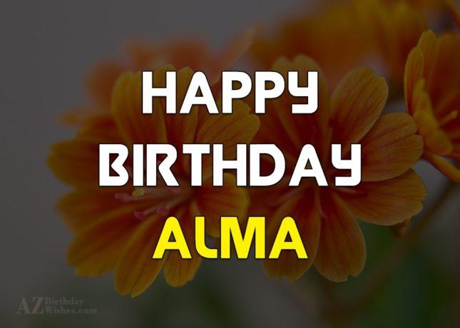 Happy Birthday Alma - AZBirthdayWishes.com