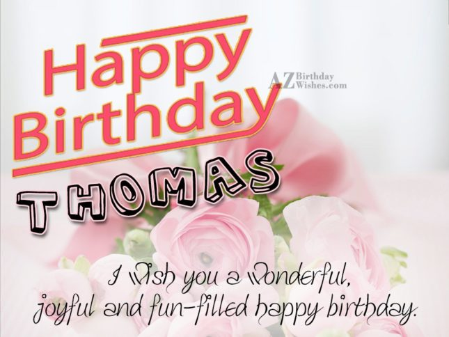 Happy Birthday Thomas - AZBirthdayWishes.com