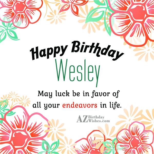 Happy Birthday Wesley - AZBirthdayWishes.com