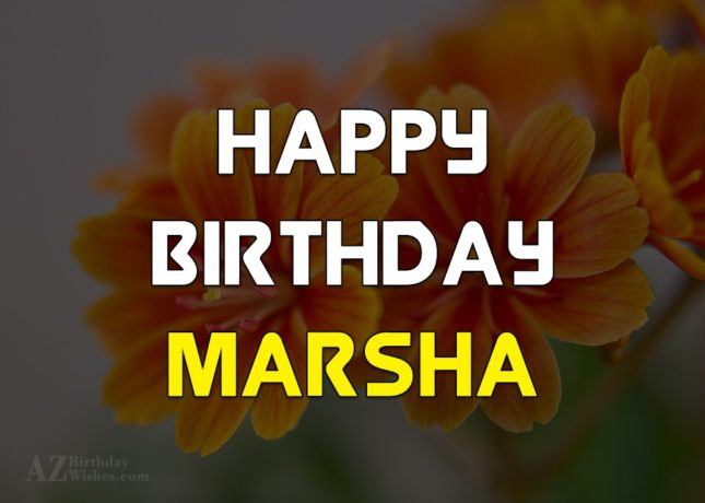 Happy Birthday Marsha - AZBirthdayWishes.com