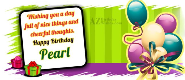 Happy Birthday Pearl - AZBirthdayWishes.com