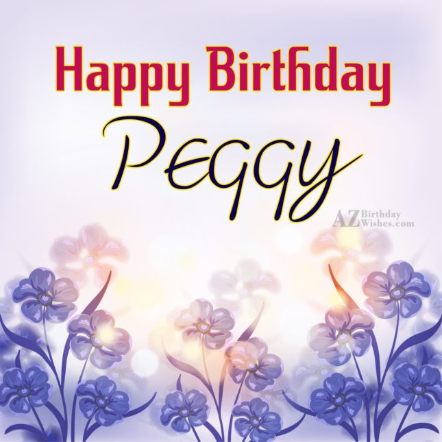 Happy Birthday Peggy - AZBirthdayWishes.com