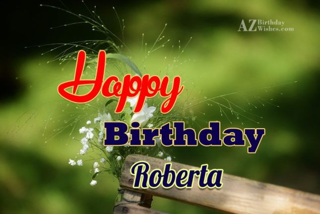 Happy Birthday Roberta - AZBirthdayWishes.com