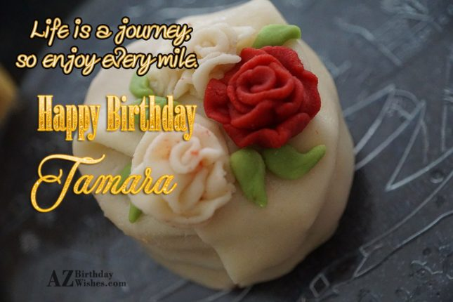 Happy Birthday Tamara - AZBirthdayWishes.com