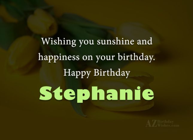 Happy Birthday Stephanie - AZBirthdayWishes.com