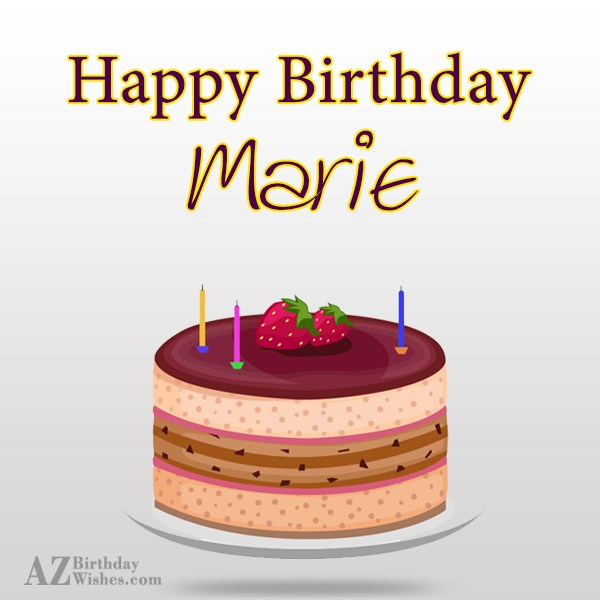 Happy Birthday Marie - AZBirthdayWishes.com