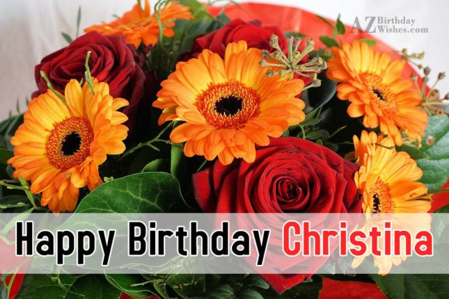 Happy Birthday Christina - AZBirthdayWishes.com