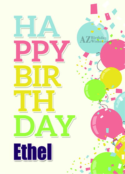 Happy Birthday Ethel - AZBirthdayWishes.com