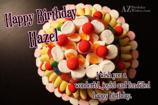 Happy Birthday Hazel - AZBirthdayWishes.com