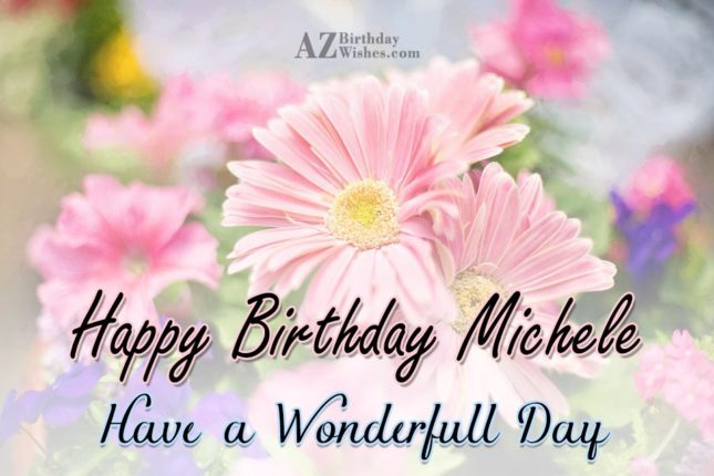 Happy Birthday Michele - AZBirthdayWishes.com