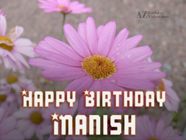 Happy Birthday Manish - AZBirthdayWishes.com