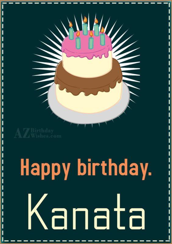 Happy Birthday Kanata - AZBirthdayWishes.com