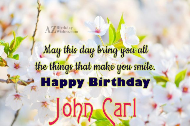 Happy Birthday John carl - AZBirthdayWishes.com