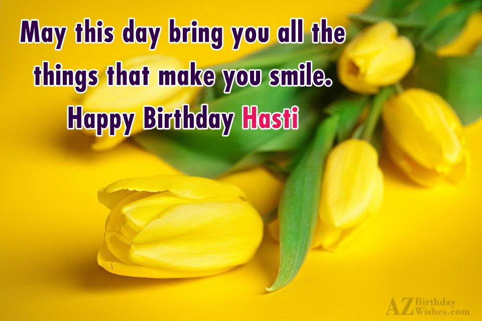 Happy Birthday Hasti Surely it will be your spiritual gift for your mother. happy birthday hasti