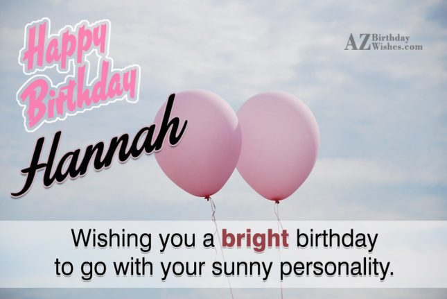Happy Birthday Hannah - AZBirthdayWishes.com
