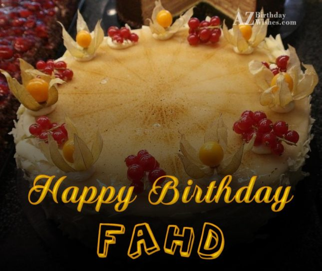 Happy Birthday Fahd - AZBirthdayWishes.com