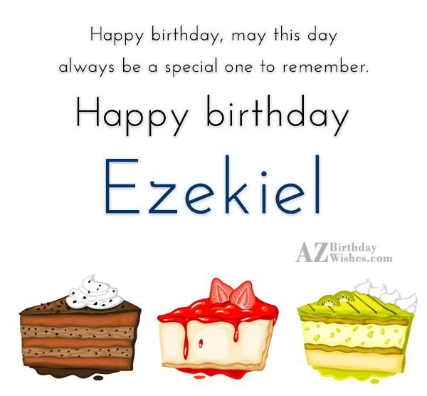 Happy Birthday Ezekiel - AZBirthdayWishes.com