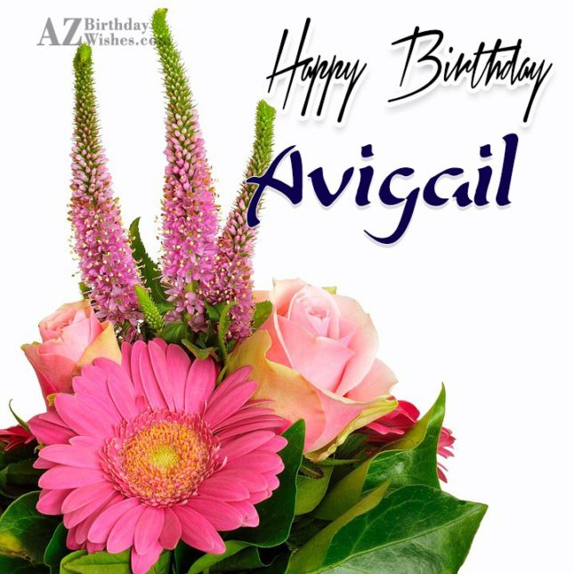 Happy Birthday Avigail - AZBirthdayWishes.com