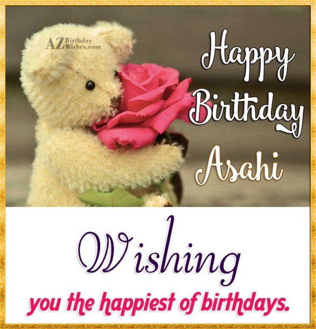 Happy Birthday Asahi - AZBirthdayWishes.com