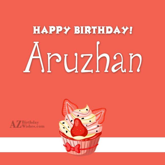 Happy Birthday Aruzhan - AZBirthdayWishes.com