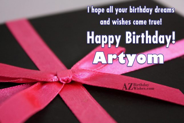 Happy Birthday Artyom - AZBirthdayWishes.com