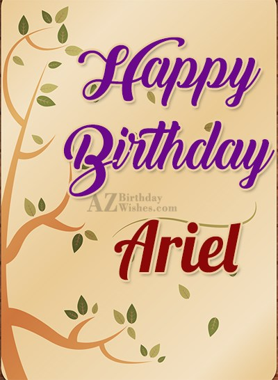Happy Birthday Ariel - AZBirthdayWishes.com