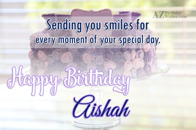 Happy Birthday Aishah - AZBirthdayWishes.com