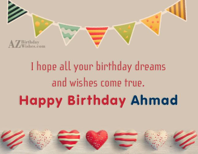 Happy Birthday Ahmad - AZBirthdayWishes.com