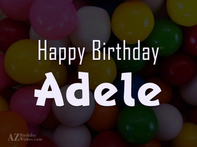 Happy Birthday Adele - AZBirthdayWishes.com