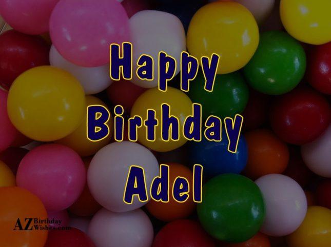 Happy Birthday Adel - AZBirthdayWishes.com