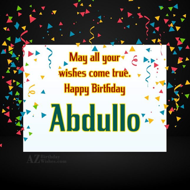 Happy Birthday Abdullo - AZBirthdayWishes.com