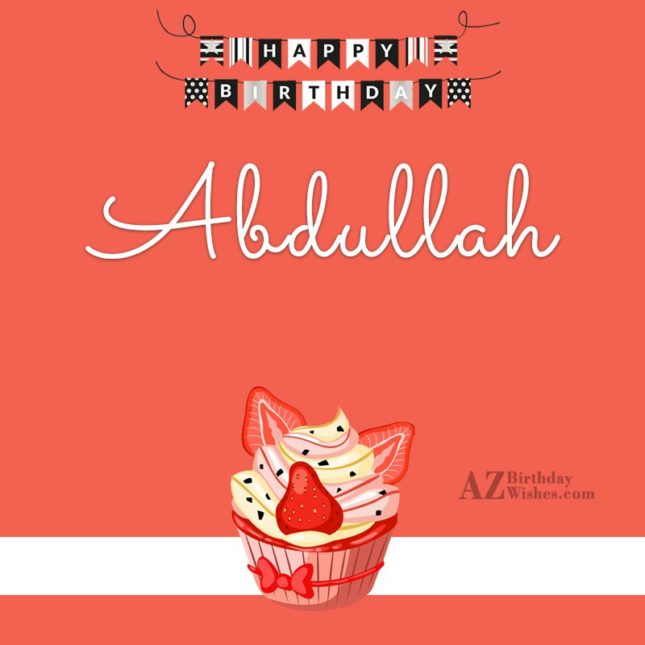 Happy Birthday Abdullah - AZBirthdayWishes.com