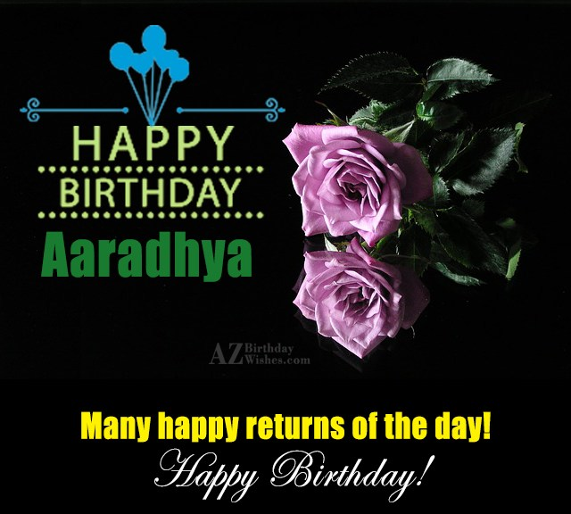 Happy Birthday Aaradhya - AZBirthdayWishes.com