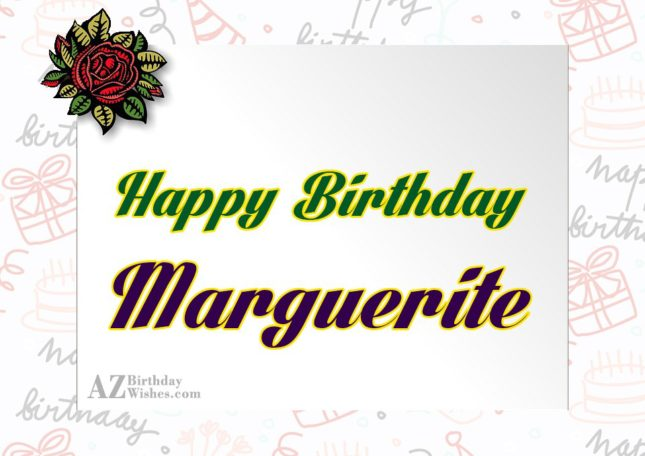 Happy Birthday Marguerite - AZBirthdayWishes.com