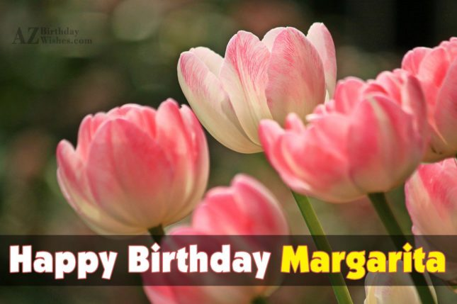 Happy Birthday Margarita - AZBirthdayWishes.com