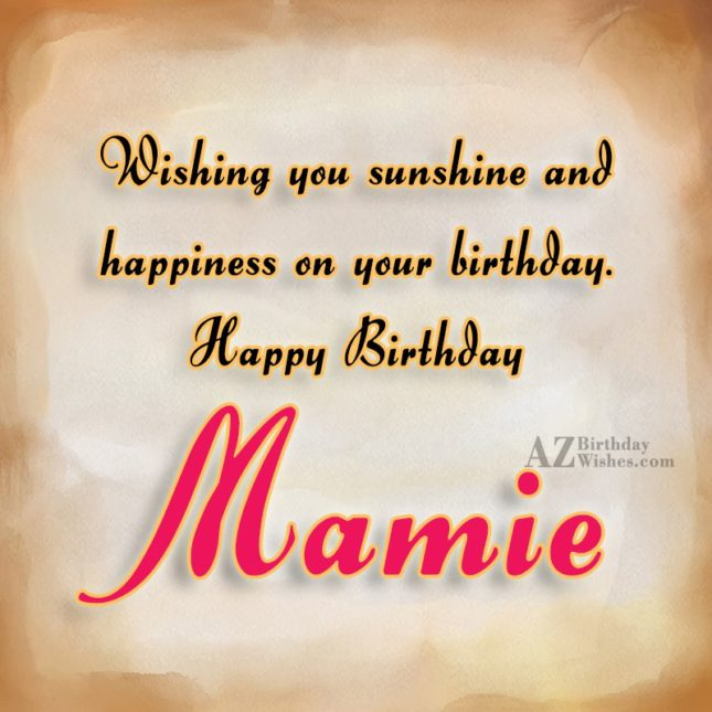 Happy Birthday Mamie - AZBirthdayWishes.com