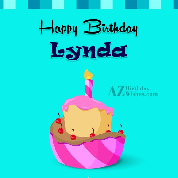 Happy Birthday Lynda - AZBirthdayWishes.com