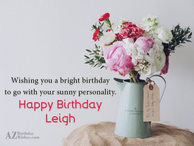 Happy Birthday Leigh - AZBirthdayWishes.com