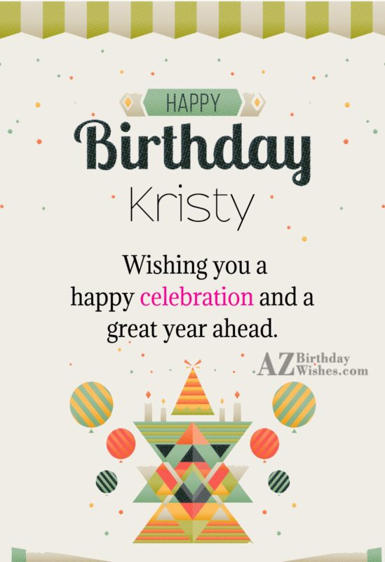 Happy Birthday Kristy - AZBirthdayWishes.com
