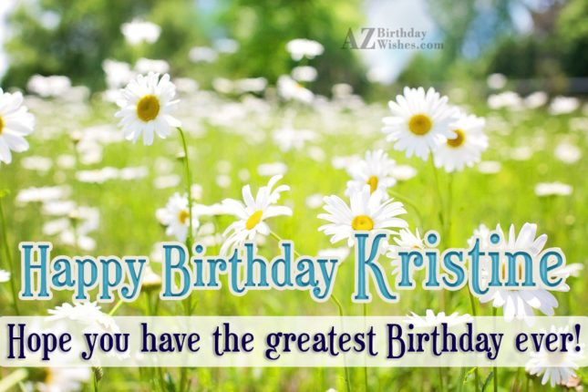 Happy Birthday Kristine - AZBirthdayWishes.com