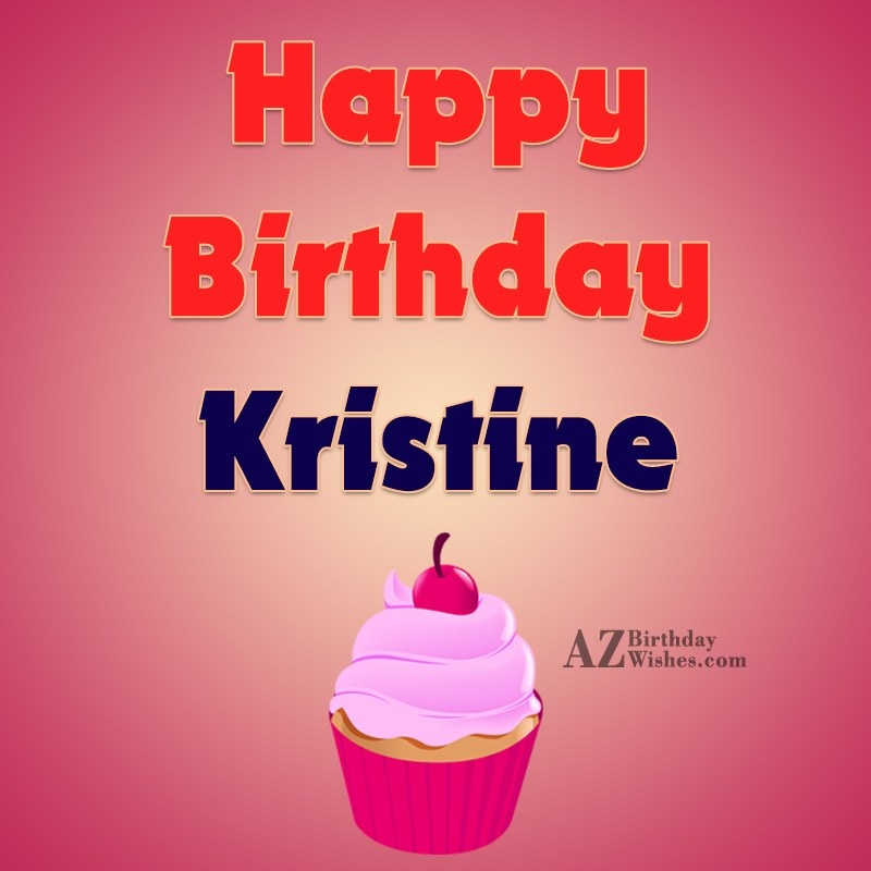 Happy Birthday Kristine