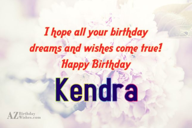 Happy Birthday Kendra - AZBirthdayWishes.com